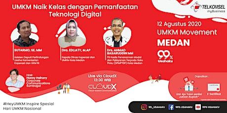 UMKM Movement Medan - UMKM Naik Kelas dengan pemanfaatan Teknologi Digital tickets