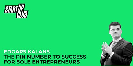 The Pin Number to Success for Sole Entrepreneurs - Edgars Kalans tickets