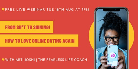 Free Webinar: From Sh*t to Shining! How to Love Online Dating Again tickets