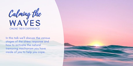 Calming the waves - An online TRE experience biglietti