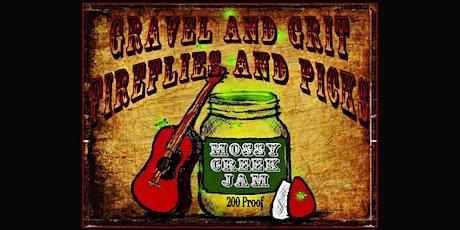 Gravel,Grit,  Fireflies and Picks /Mossy Creek Jam tickets