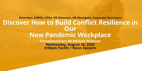 Discover How to Build Conflict Resilience in Our New Pandemic Workplace tickets