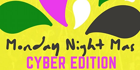 Monday Night Mas Cyber Edition tickets