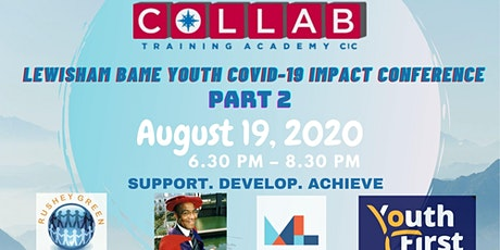 Lewisham BAME Youth COVID-19 Impact Conference – PART 2 tickets