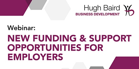 Webinar - New Funding and Support Opportunities for Employers tickets