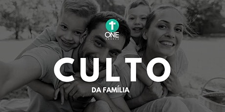 CULTO DA FAMÍLIA - 09.08.2020 ingressos