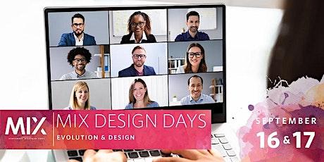 MIX Design Days | Evolution & Design tickets