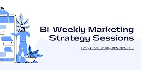 Bi-Weekly Marketing Strategy Sessions! tickets
