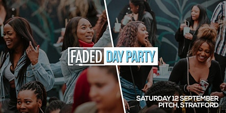 Faded - Day Party (1PM - 6.30PM) tickets