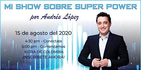 Mi show sobre SUPER POWER por Andrés López tickets