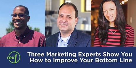Three Marketing Experts Show You How to Improve Your Bottom Line tickets