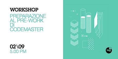 Workshop | Preparazione al pre-work di CodeMaster biglietti
