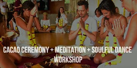 Cacao Ceremony, Meditation and Soulful Dance Workshop tickets