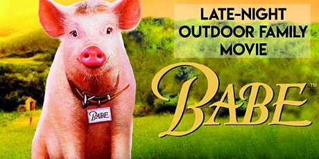 Late-Night Outdoor family Movie BABE tickets
