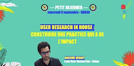 User Research in house : Construire une practice qui a de l'impact  billets