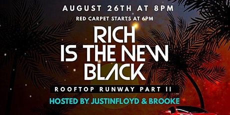 "Rooftop ""Rich is The New Black"" Runway Fashion Show Part II tickets"