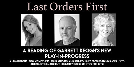 Last Orders First - a reading of Garrett Keogh's new play-in-progress tickets