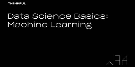 Thinkful Webinar | Data Science Basics: Machine Learning tickets