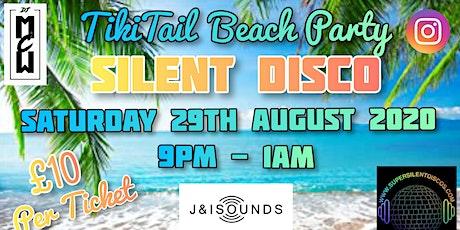 TikiTail Beach Party - Silent Disco! tickets