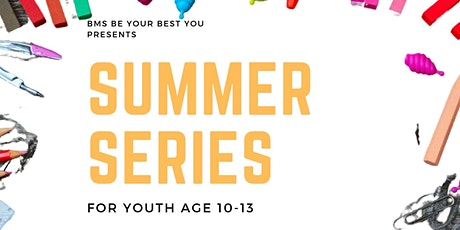 Summer Series : Virtual and In person activities for youth ages 10-13 tickets