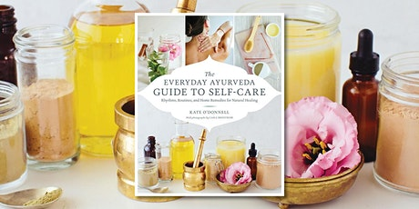 Everyday Ayurveda Guide To Self-care with Kate O'Donnell tickets