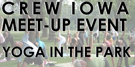 CREW Iowa Meet-Up Event - Yoga in the Park - MEMBERS-ONLY tickets