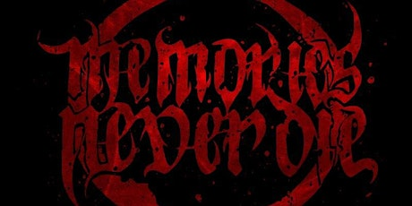 The Witch House Presents Memories Never Die tickets
