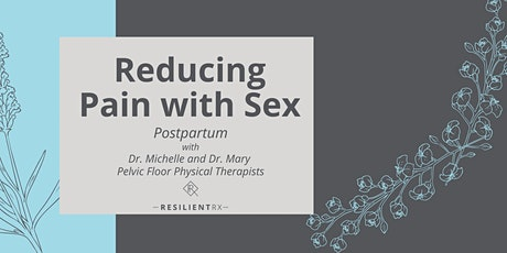 Reducing Pain with Sex - Postpartum tickets