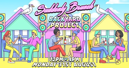 Suddenly Brunch - Backyard Project tickets