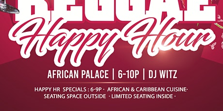 FRIDAY NIGHT REGGAE HAPPY HOUR AFRICAN PALACE tickets