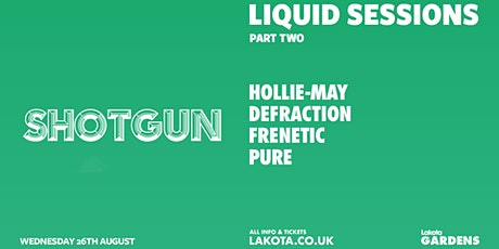 Liquid Sessions: Shotgun Sessions (Part Two) tickets