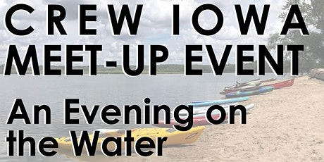 CREW Iowa Meet-Up Event - An Evening on the Water - MEMBERS-ONLY tickets