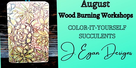 Color-It-Yourself Succulents Wood Burning Workshop tickets