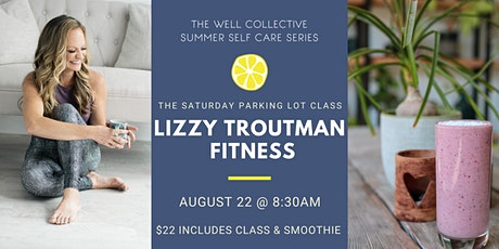 Parking Lot Class with Lizzy Troutman Fitness tickets