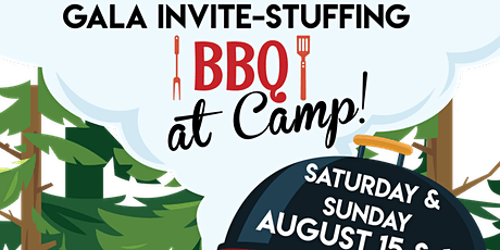 Gala Invite Stuff and BBQ at Camp! tickets