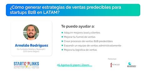 ¿Cómo generar estrategias de ventas predecibles para startups B2B en LATAM? tickets