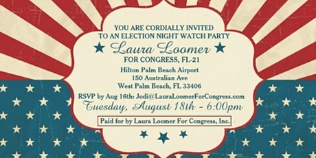 Florida Republican Primary Watch Party - Laura Loomer For Congress CD-21 tickets