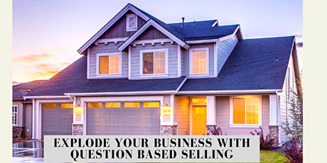 How To EXPLODE Your Business With Question Based Selling tickets
