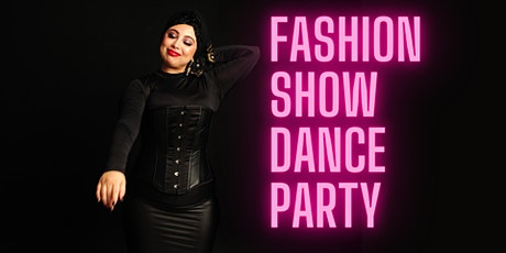 Fashion Show & Dance Party tickets