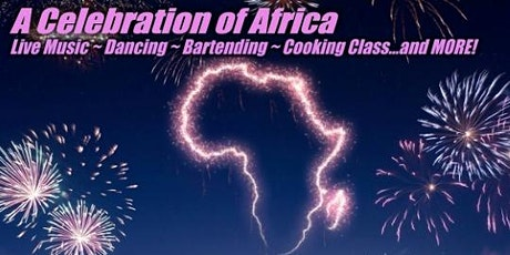 VIRTUAL CELEBRATION OF AFRICA: Cooking Class, Live Shows, DJ and More tickets