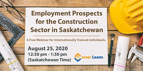 Employment Prospects for the Construction Sector in Saskatchewan tickets