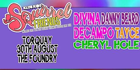 Divina Decampo, Cheryl Hole, Danny Beard at The Foundry Torquay tickets