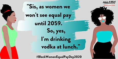 Black Women Un-Equal Pay Happy Hour tickets