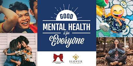 Good Mental Health is for Everyone tickets