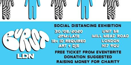 BURST LDN #2  |  Social Distancing Exhibition tickets