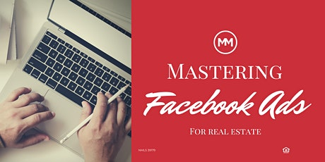Mastering Facebook Ads for Real Estate tickets