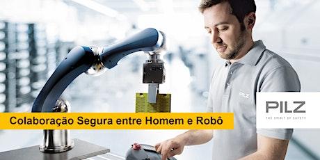 Colaboração Segura entre Homem e Robô bilhetes