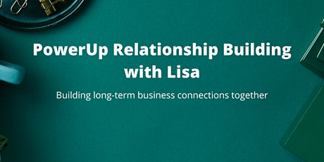 PowerUp Relationship Building - Virtual  - 8/20 tickets