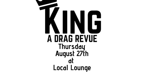 August 2020 KING:A Drag Revue tickets