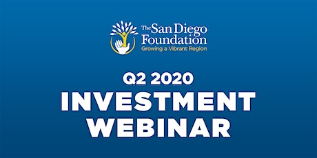 The San Diego Foundation Q2 2020 Investment Webinar tickets